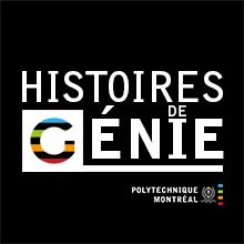 Balado «Histoires de génie» de Polytechnique Montréal