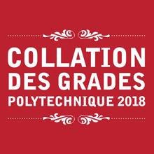 Collation des grades 2018 : Polytechnique Montréal remet plus de 1 600 diplômes à ses finissants