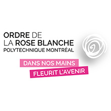 Polytechnique Montréal launches the third edition of the Order of the White Rose