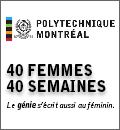 Campagne 40 FEMMES/40 SEMAINES à Polytechnique Montréal